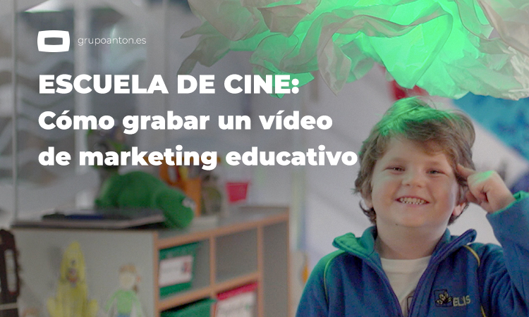 Escuela de cine: cómo grabar un vídeo de marketing educativo
