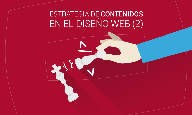 Estrategia de contenidos en el diseño web (parte 2)